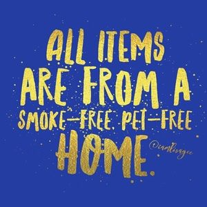 All items are from a smoke free and pet free home.
